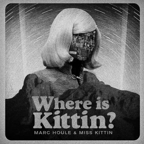 Marc Houle & Miss Kittin - Where Is Kittin? (Franco Rossi Unofficial Remix)