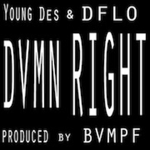 DVMN RIGHT (ft. YUNG DES & DFLO)