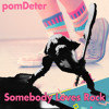 pomDeter - Somebody Loves Rock