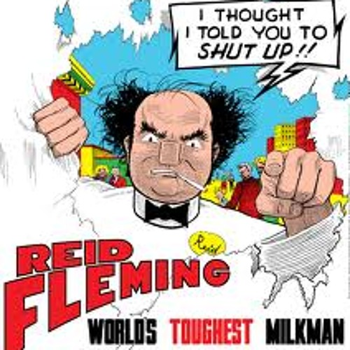 Reid Fleming: World's Toughest Milkman