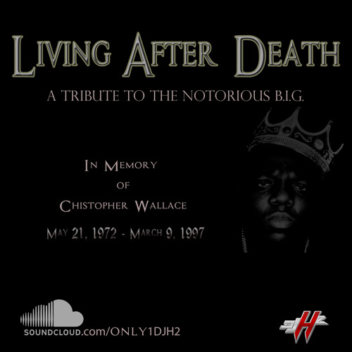 Living After Death: A Tribute To The Notorious B.I.G
