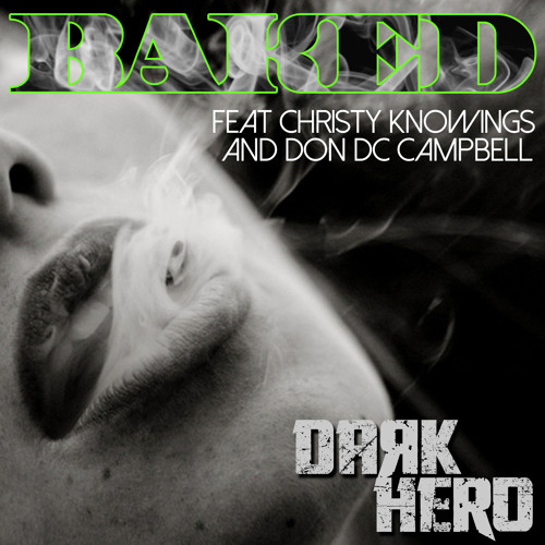 BAKED Feat. Christy Knowings & Don DC Campbell