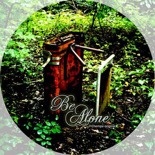 Be Alone - [Chompa Original]