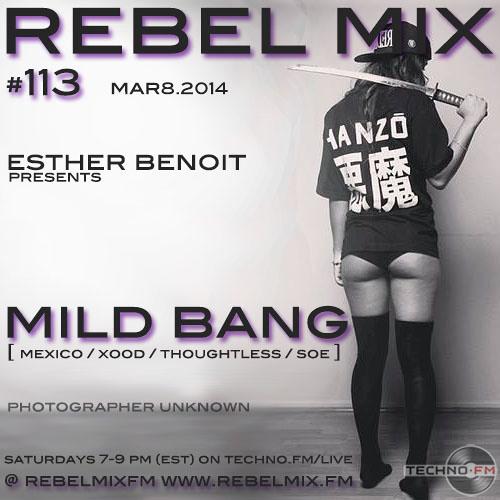 Rebel Mix 113 - Ft Mild Bang (Mexico) & Host Esther Benoit - Mar82014