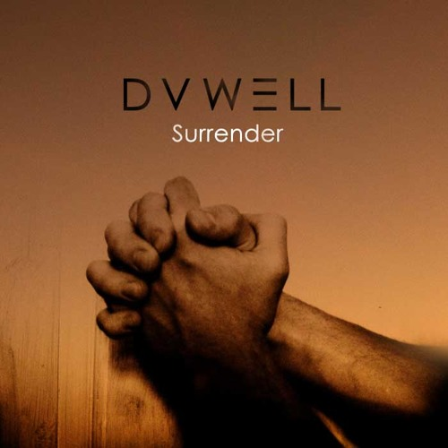 Surrender by Duwell - EDM.com Exclusive