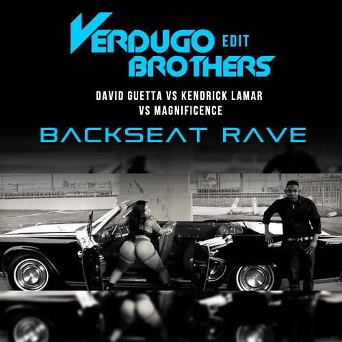 D. Guetta vs K. Lamar vs Magnificence - Backseat Rave [Verdugo Brothers edit]