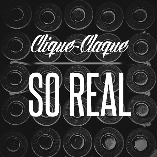 So Real by Clique-Claque   Trap Sounds Exclusive