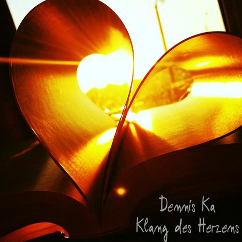 Dennis Ka - Klang Des Herzens // FREE DOWNLOAD