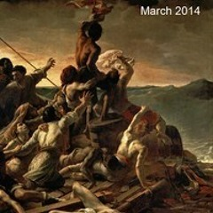 """""""Hopes Insanity, Abandoned and Adrift  - The Raft Of The Medusa"""" [Extrospection March 2014]"""