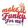 Make It Funky For Me Ft Shea Soul