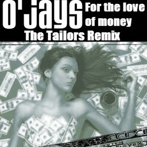 The O'jays - For The Love Of Money (The Tailors Remix)*DWNLD