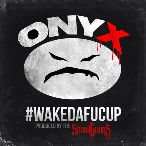 Onyx - #WakeDaFucUp ALBUM SNIPPET prod by Snowgoons MARCH 18th!