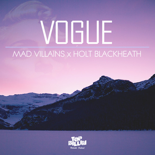 Mad Villains x Holt Blackheath - VOGUE [FREE DL]