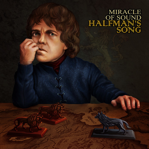 Miracle Of Sound - Halfman's Song Game Of Thrones
