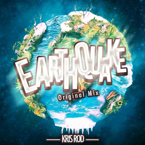 EarthQuake by Kris Rod - EDM.com Exclusive