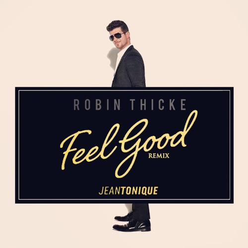 Robin Thicke - Feel Good (Jean Tonique Remix)