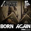 Ahzee - Born Again  (Owe Neg & Brandon RJR Bootleg Drum Mix)
