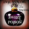 Evil Analog - Sweet Poison (Ft. Anna Krista)[Featured by Trapmusic.net]