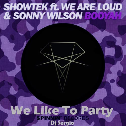 We Like To Party Vs Booyah (Dj Sergio)