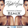 Rihanna & Darco - Right Now(New Age Club RemiX)