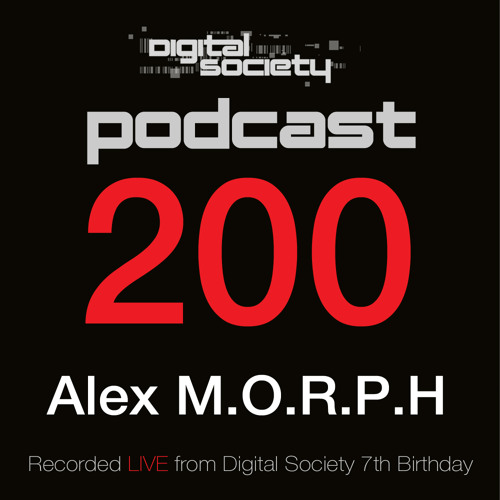 Digital Society Podcast 200 - Part 1 with Alex M.O.R.P.H Live from Pure Trance at DS7
