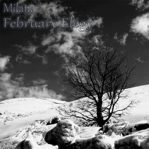 February Elegy - Milana - on iTunes!