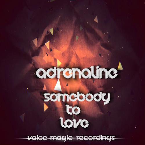 Adrenaline - Somebody To Love (Original Mix)