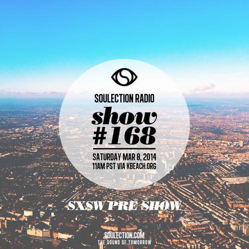 Soulection Radio Show #168 (SXSW Pre Show)