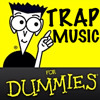 Trap Music for Dummies