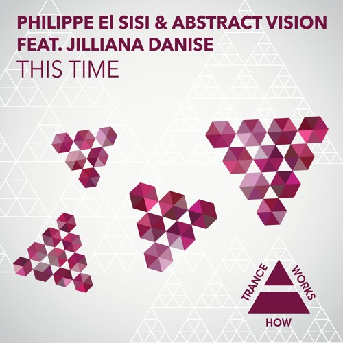 HTW0012 : Philippe El Sisi & Abstract Vision feat. Jilliana Danise - This Time (Vocal Mix)
