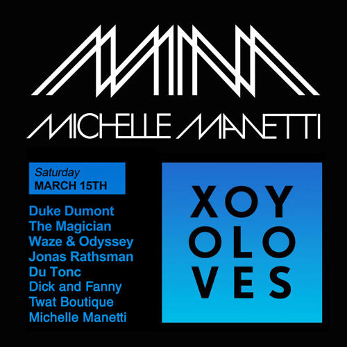 Michelle Manetti mix 4 XOYO Loves With Duke Dumont, The Magician, Waze & Odyssey, Jonus Rathsman