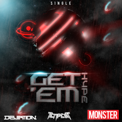 Deviation x Tempest - Get Em Hype [Out now on Monster Records] [FREE DOWNLOAD]