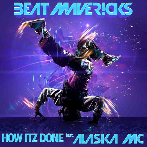 How Itz Done feat. Alaska MC