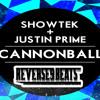 Showtek & Justin Prime - Cannonball [Reverse9Beats Trap Remix] HQ FREE DOWNLOAD