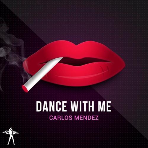 Carlos Mendez - Dance With Me (Original Mix) Preview