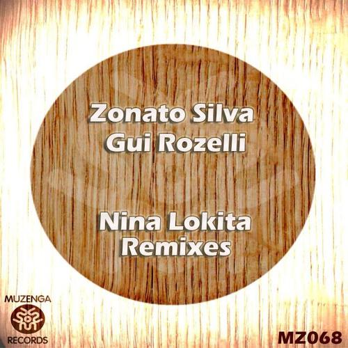 ZONATO SILVA & GUI ROZELLI - NIÑA LOKITA (ORIGINAL MIX) @Muzenga Rec.