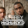 Highjack'd - Jeffery [FREE FULL LENGTH DOWNLOAD]