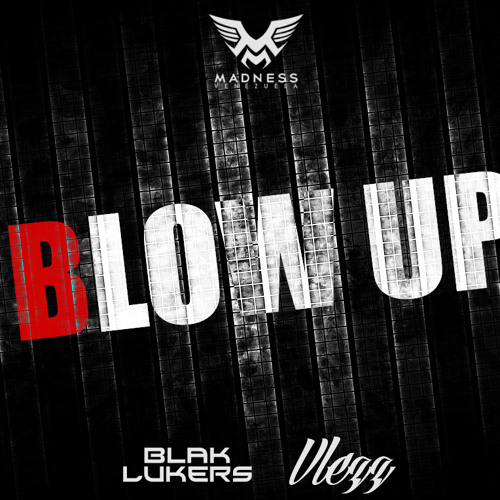 Blak Lukers & Vlezz - Blow Up (Original Mix)