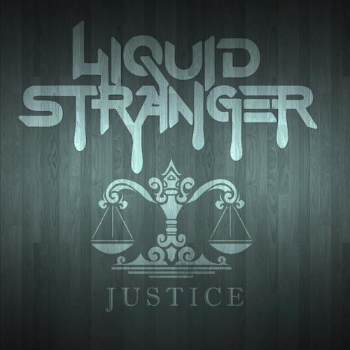 Liquid Stranger - Justice (Original Mix)