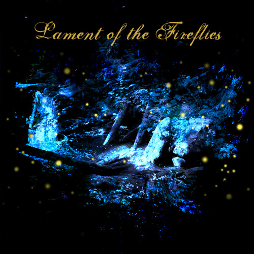 Lament of the Fireflies - Collaboration with Mikhail Key