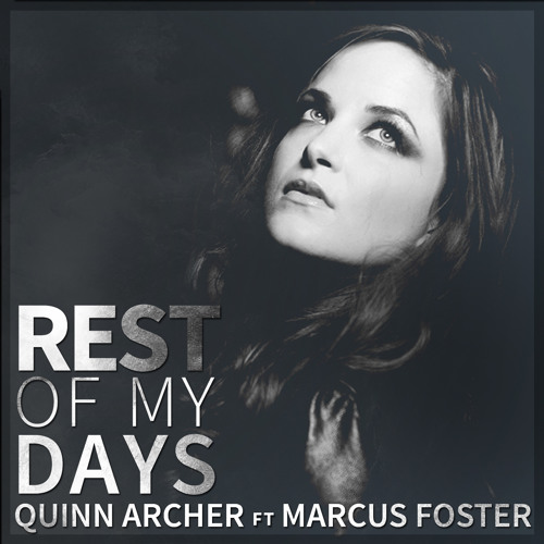 Rest of My Days - Quinn Archer ft Marcus Foster