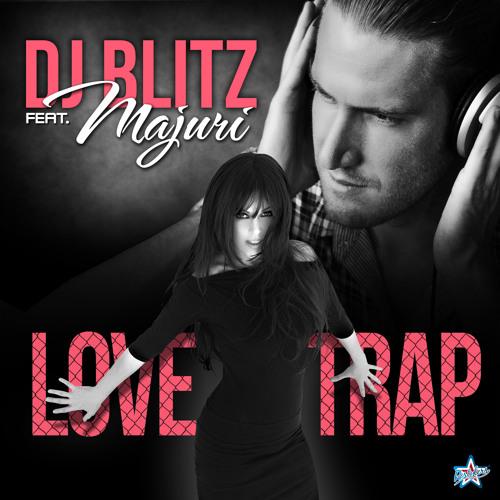 DJ Blitz feat. Majuri - Love Trap [Dani B. & Seoul Boutique Radio Remix]