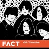 FACT mix 430 - Slowdive (March '14)