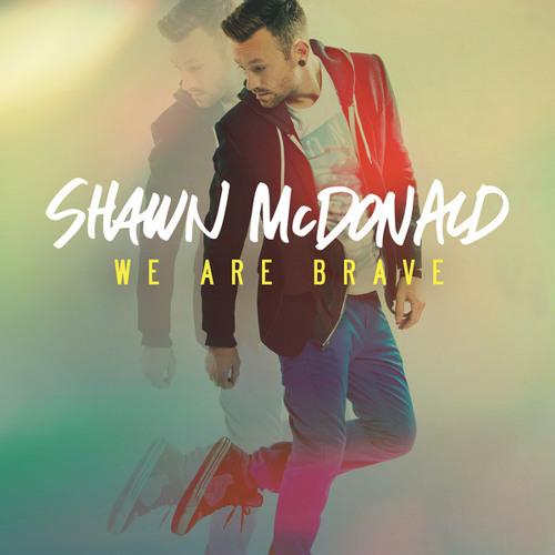 """Futur tube - Shawn McDonald """"We Are Brave"""""""