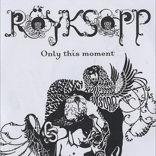Only This Moment- Royksopp (DJ Beat2 Floating Re-Work) Bootleg