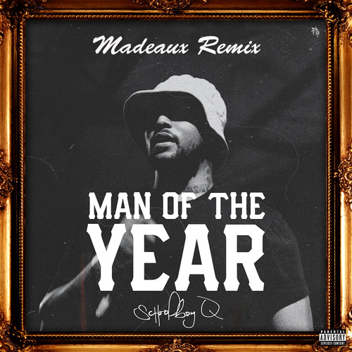 Schoolboy Q - Man Of The Year (Madeaux Remix)