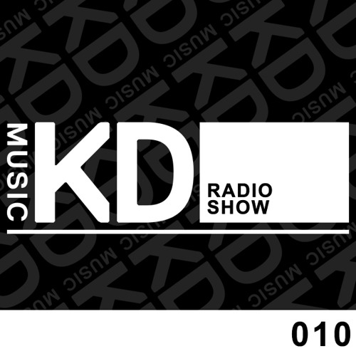 KD Music Radio: EPISODE 010 By Kaiserdisco