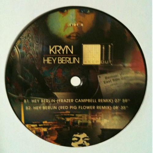KRYN - Hey Berlin ( Red Pig Flower Remix )
