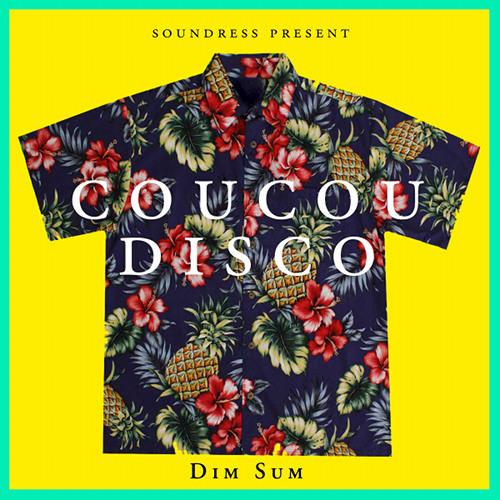 Dim Sum - Coucou Disco (LIFELIKE Remix)