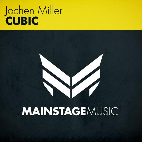 Jochen Miller - Cubic [OUT NOW!]